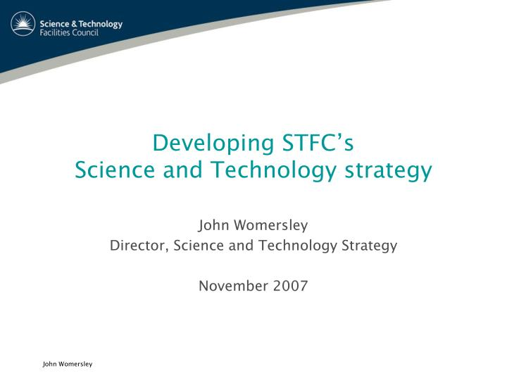 developing stfc s science and technology strategy n.