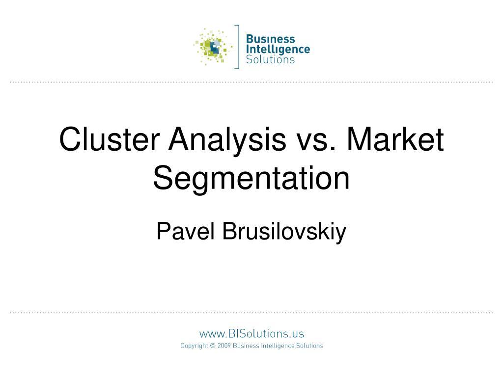 cluster analysis vs market segmentation l.