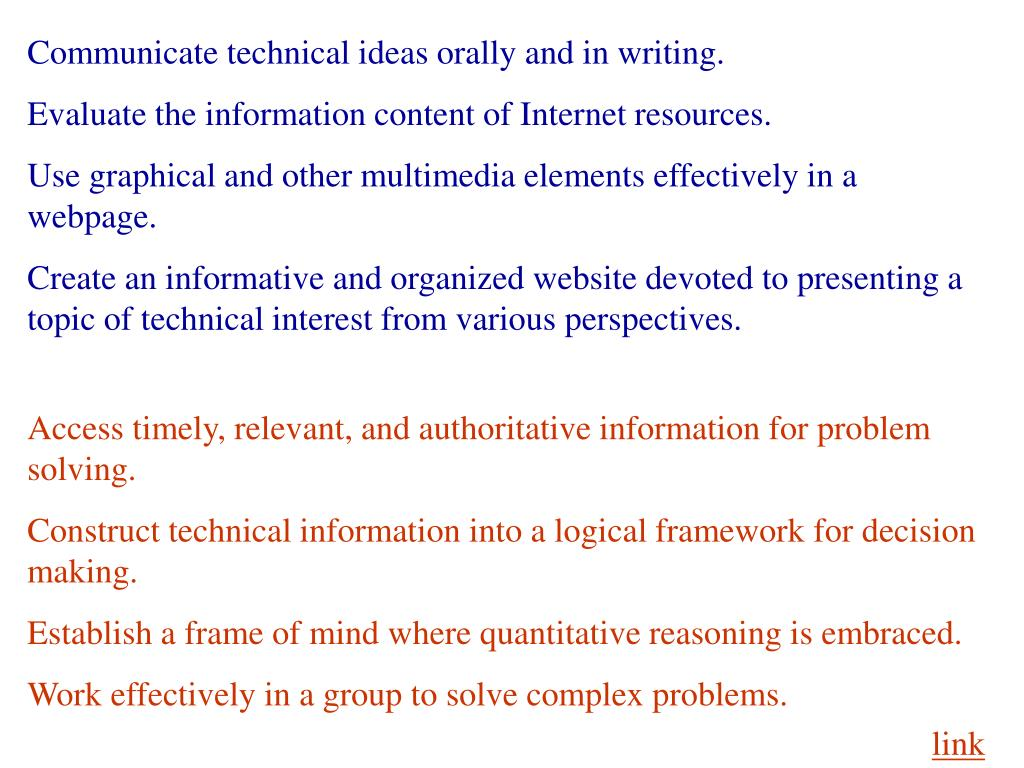 Communicate technical ideas orally and in writing.