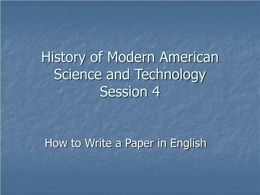 history of modern american science and technology session 4 l.