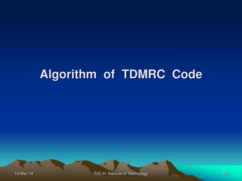 Algorithm  of  TDMRC  Code