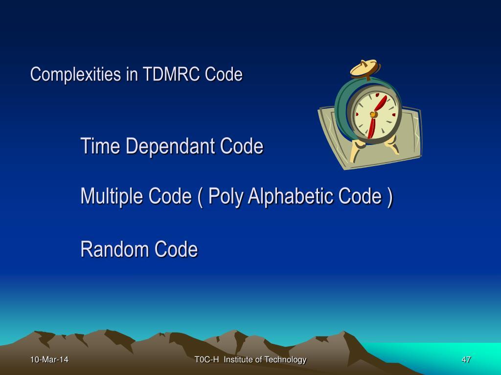 Complexities in TDMRC Code