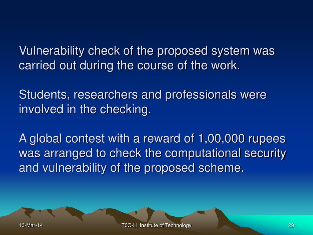 Vulnerability check of the proposed system was carried out during the course of the work.
