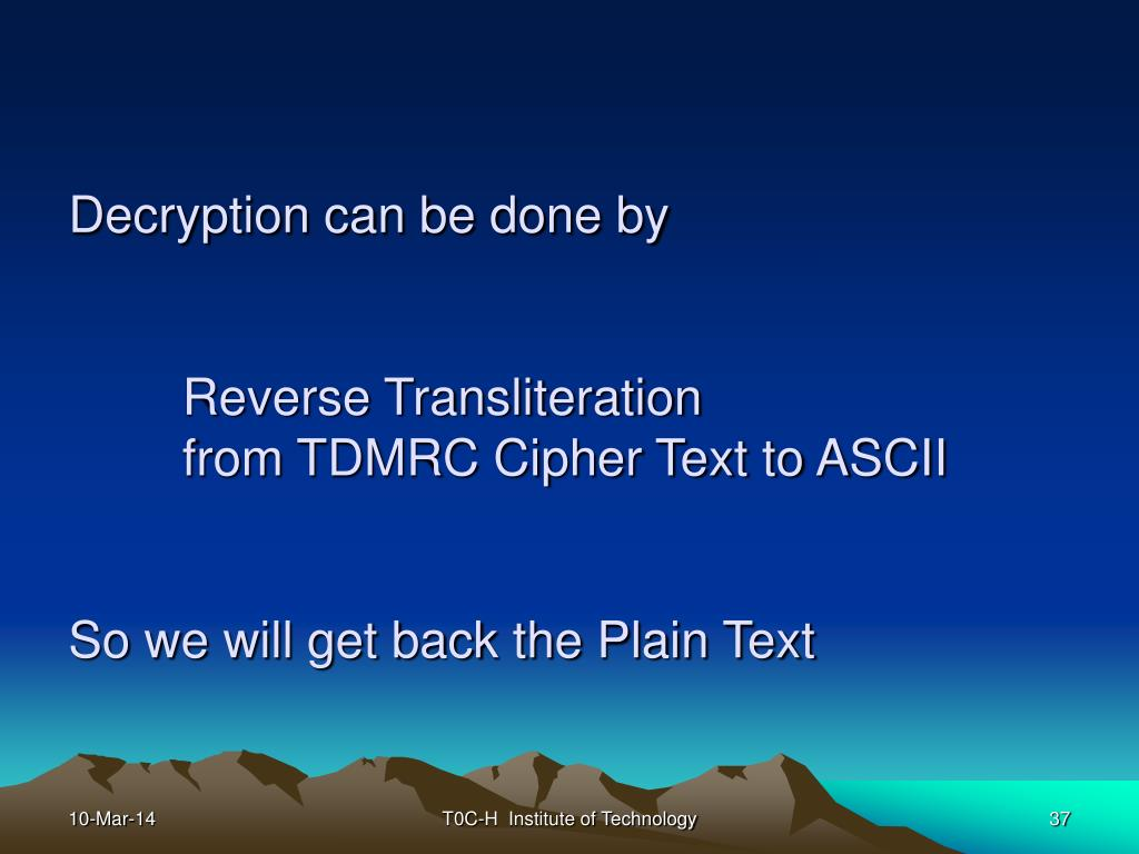 Decryption can be done by