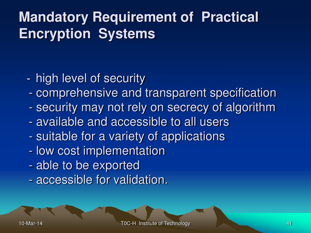 Mandatory Requirement of  Practical  Encryption  Systems