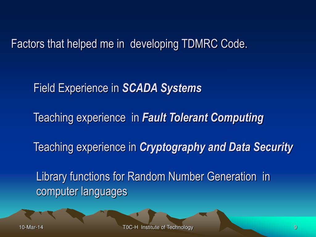 Factors that helped me in  developing TDMRC Code.