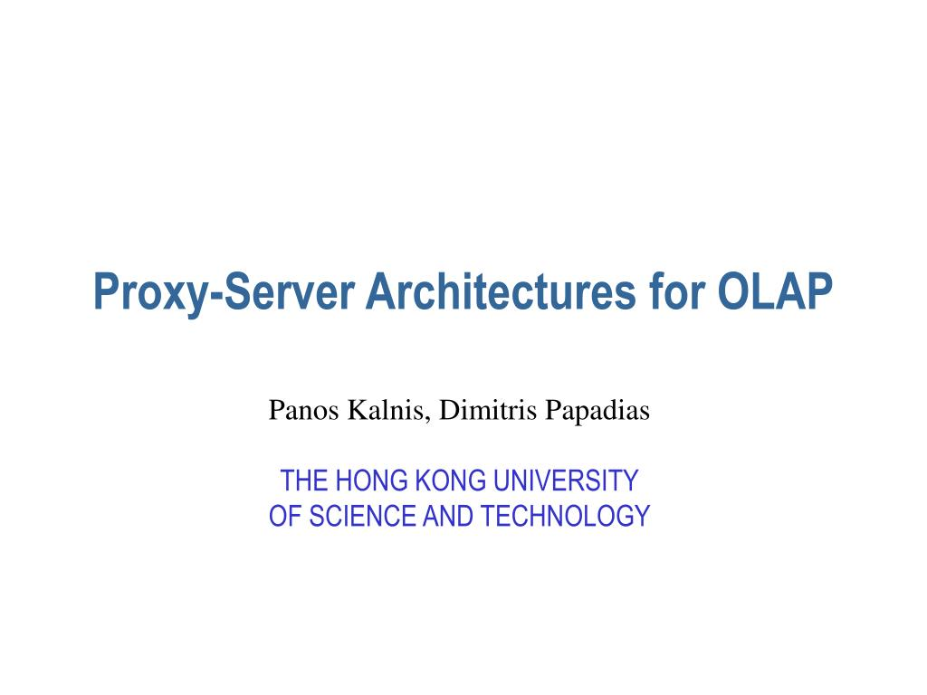 proxy server architectures for olap l.