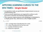 applying learning curves to the dfa times wright model