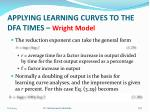 applying learning curves to the dfa times wright model1