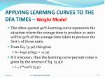 applying learning curves to the dfa times wright model2