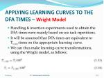 applying learning curves to the dfa times wright model4