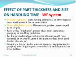 effect of part thickness and size on handling time wf system1