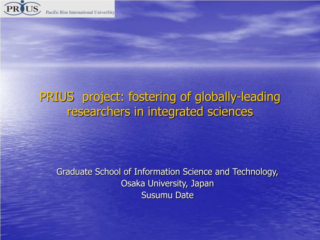 prius project fostering of globally leading researchers in integrated sciences l.