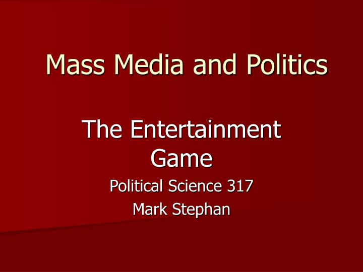 mass media and politics n.