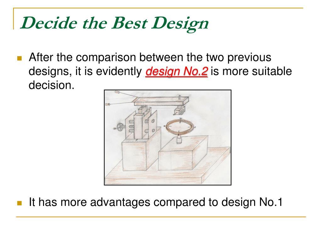 Decide the Best Design