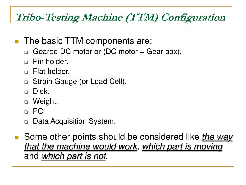 Tribo-Testing Machine (TTM) Configuration