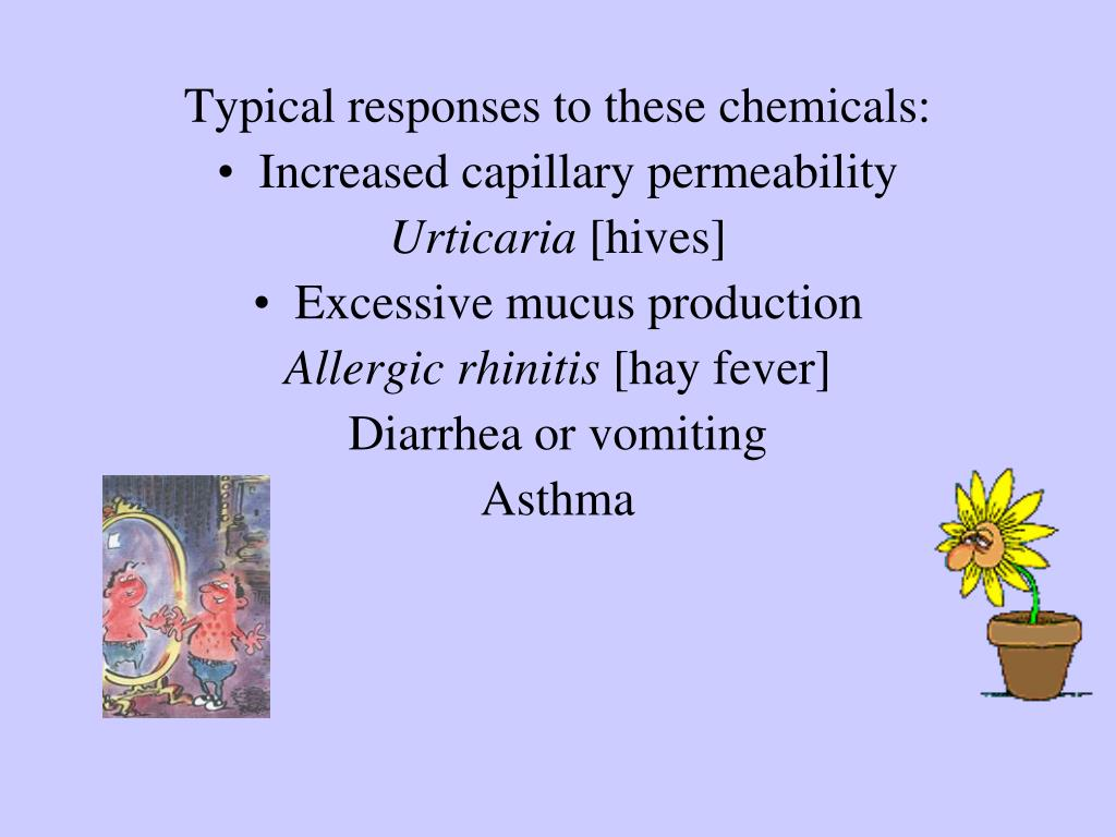 Typical responses to these chemicals: