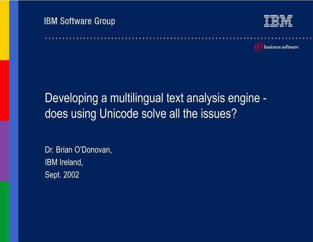 developing a multilingual text analysis engine does using unicode solve all the issues