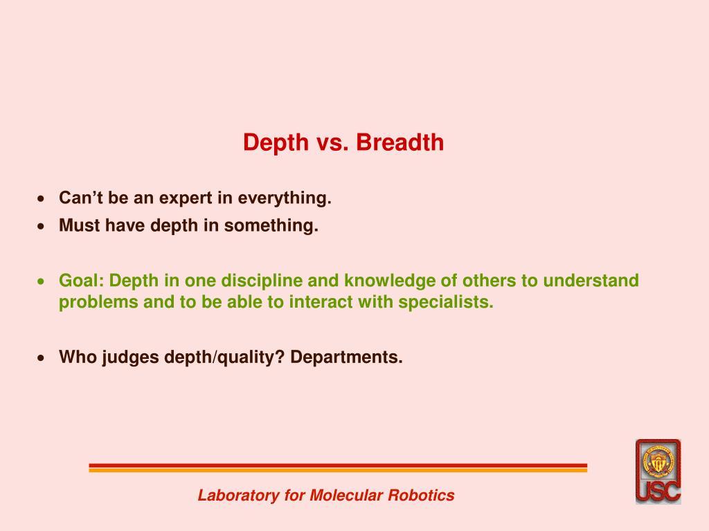 Depth vs. Breadth