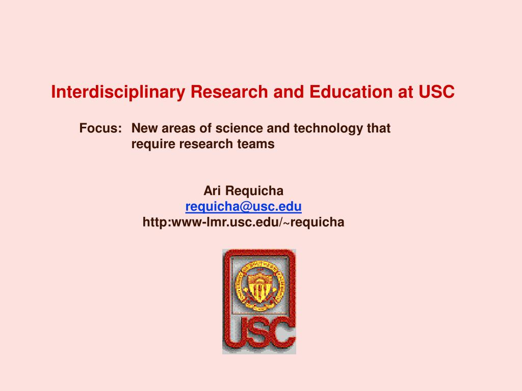 interdisciplinary research and education at usc l.
