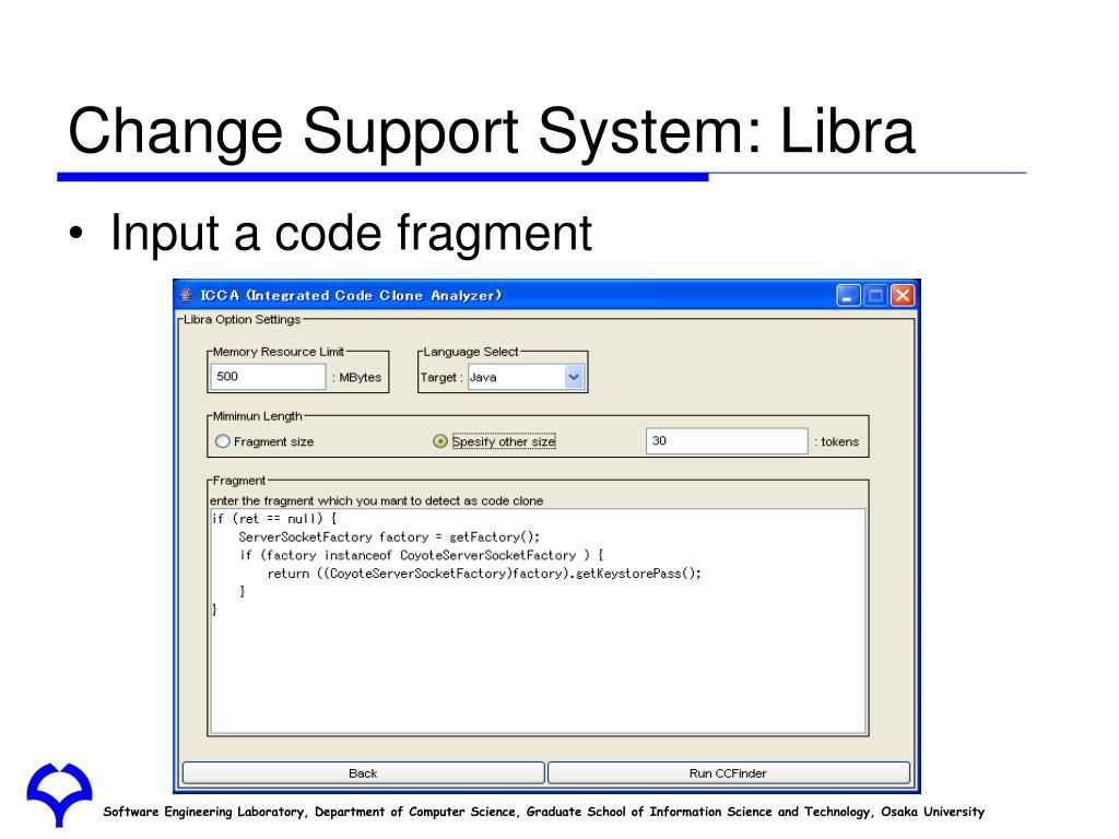 Change Support System: Libra