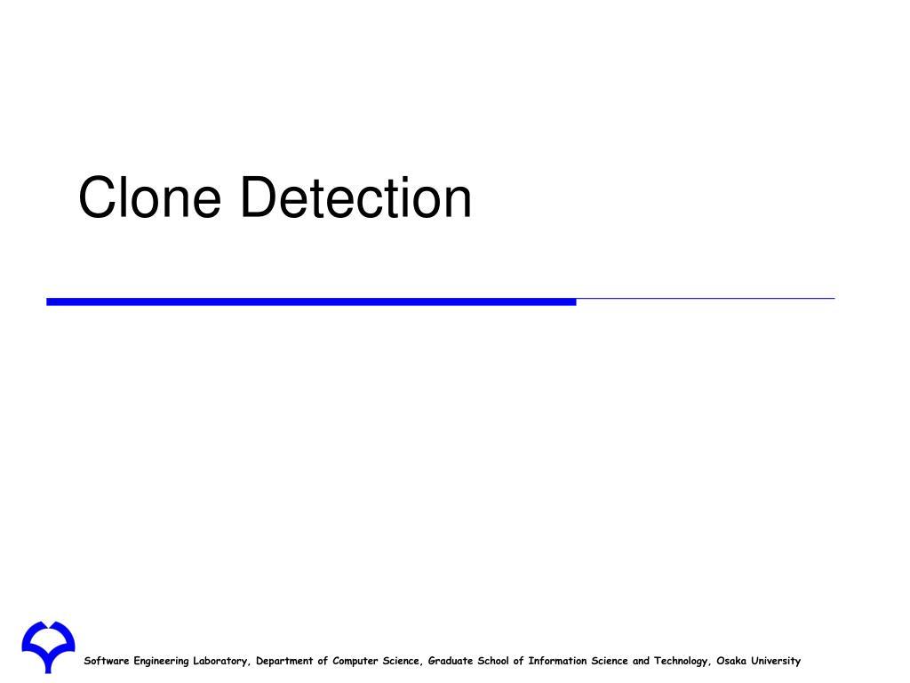 Clone Detection
