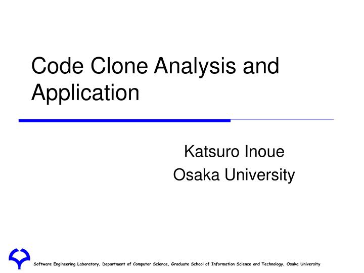 Code clone analysis and application