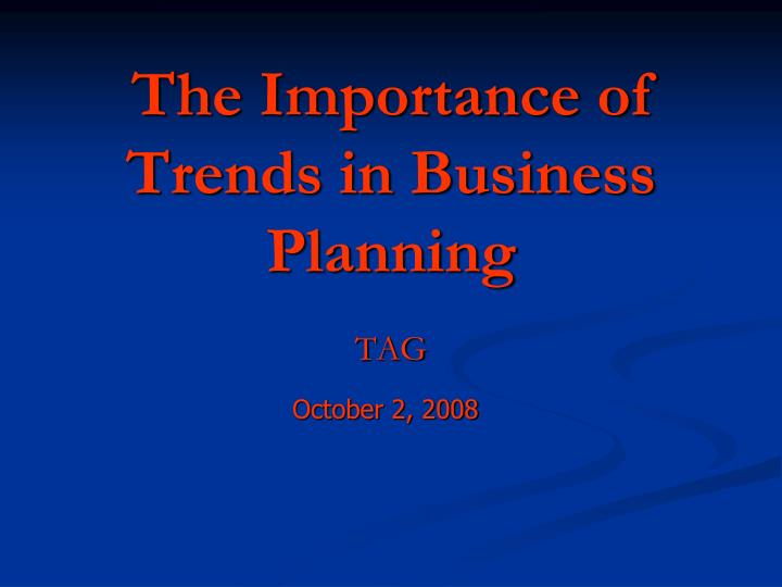 the importance of trends in business planning n.