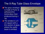 the x ray tube glass envelope
