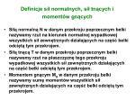 definicje si normalnych si tn cych i moment w gn cych