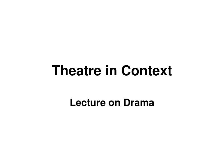 theatre in context n.