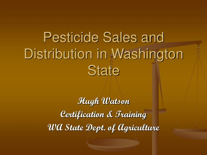 Pesticide sales and distribution in washington state