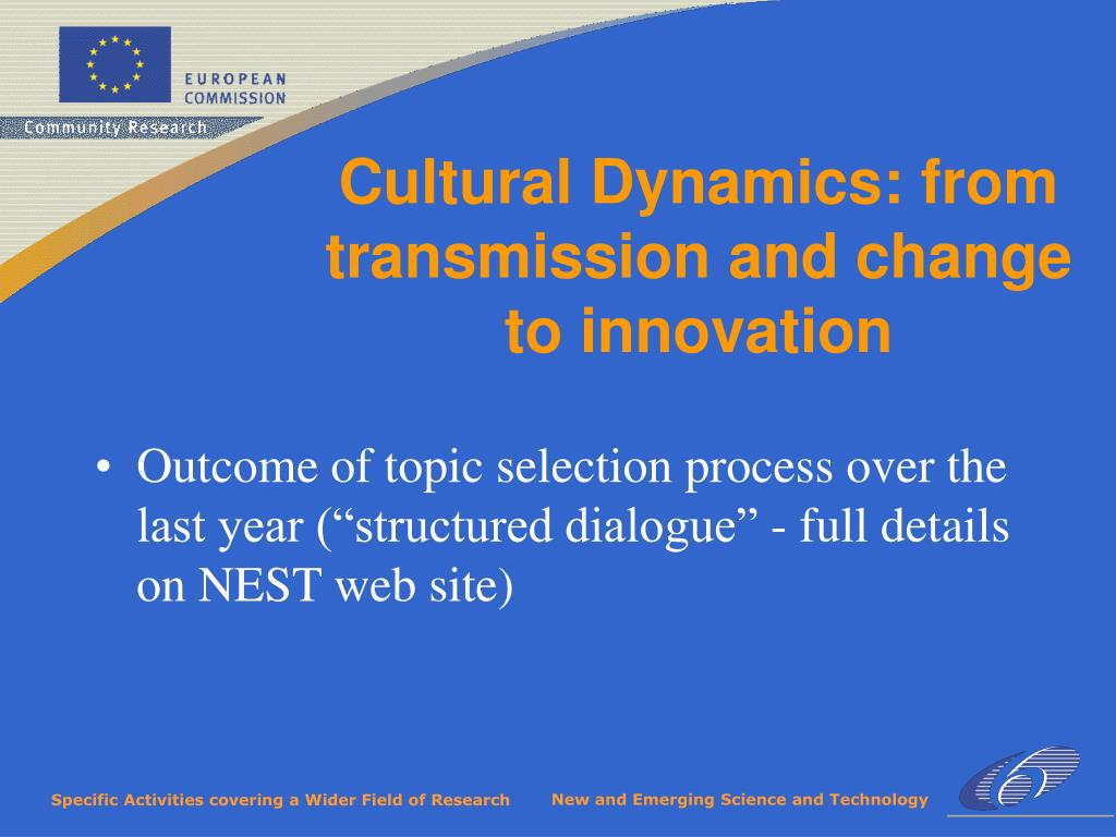 "Outcome of topic selection process over the last year (""structured dialogue"" - full details on NEST web site)"