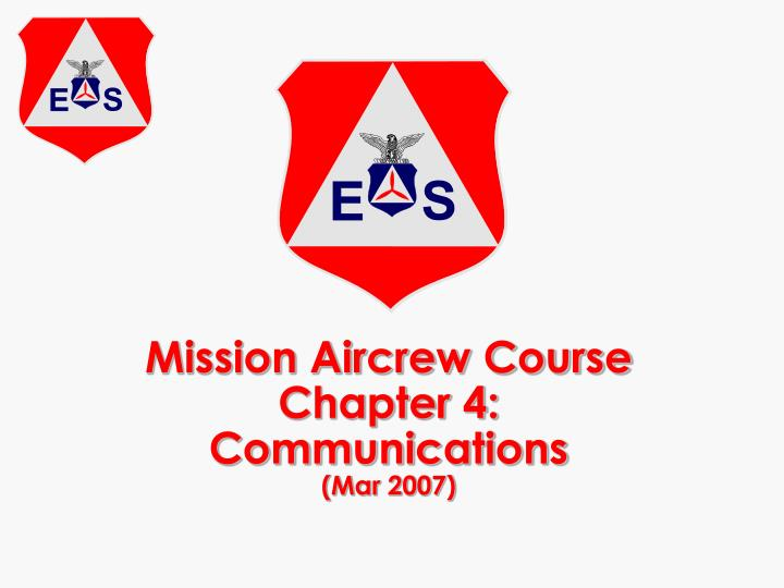 Mission aircrew course chapter 4 communications mar 2007