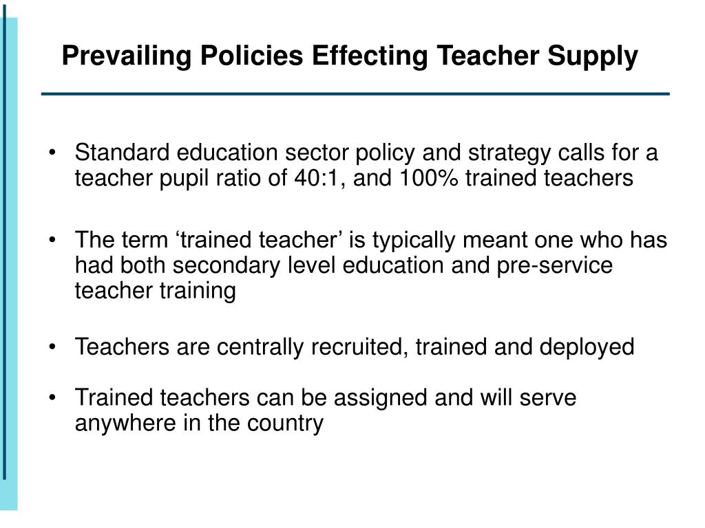 Prevailing Policies Effecting Teacher Supply