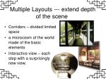 multiple layouts extend depth of the scene