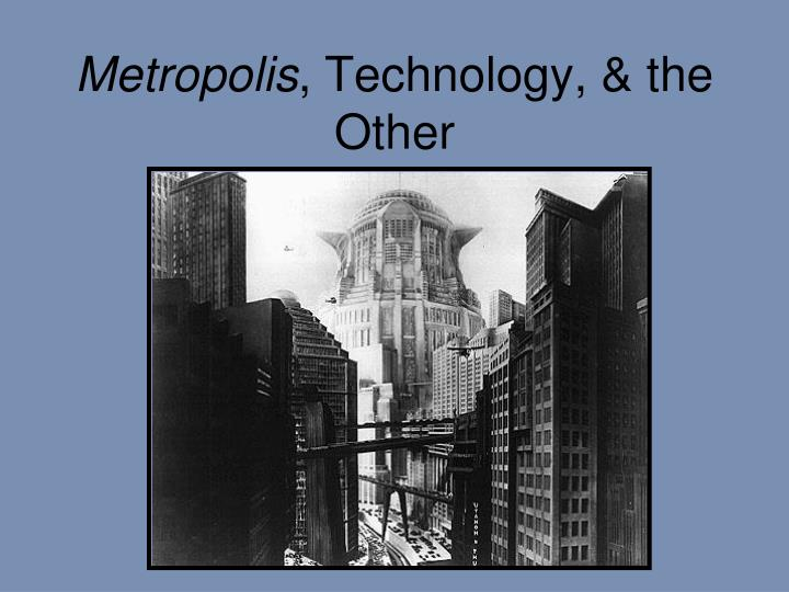 Metropolis technology the other