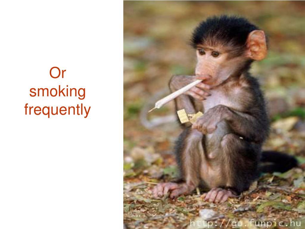 Or  smoking