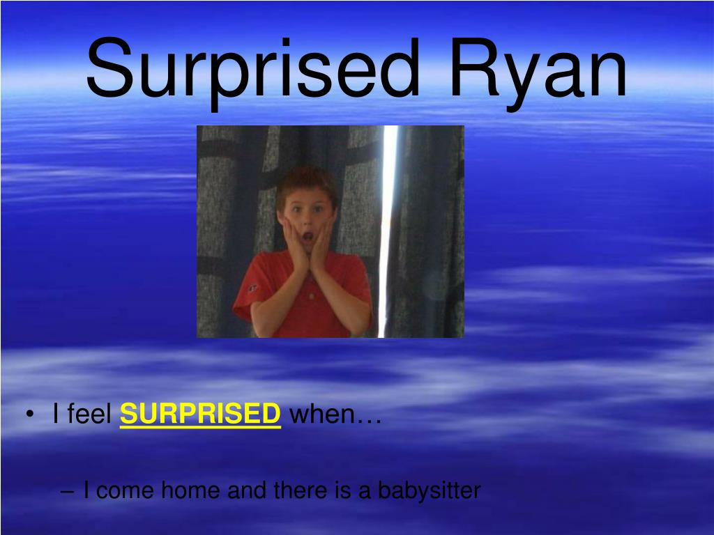 Surprised Ryan