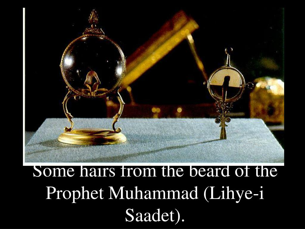Some hairs from the beard of the Prophet Muhammad (Lihye-i Saadet).