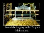 swords belonging to the prophet muhammad