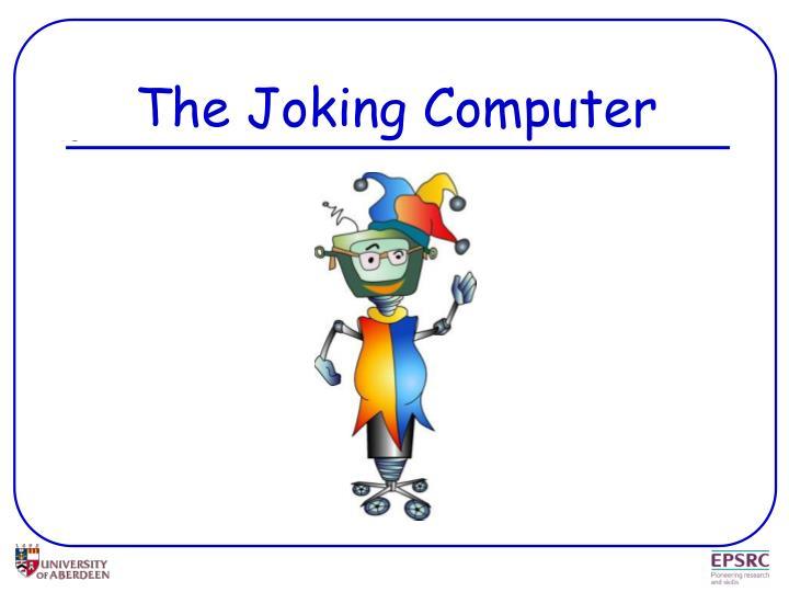 The Joking Computer