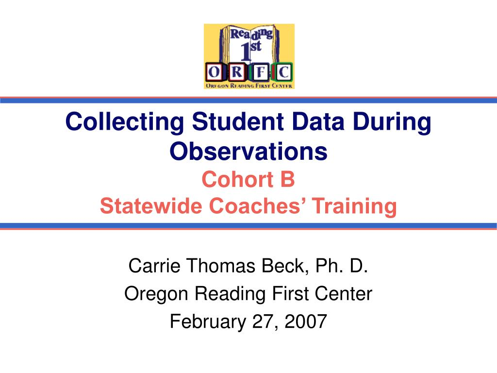 collecting student data during observations cohort b statewide coaches training l.