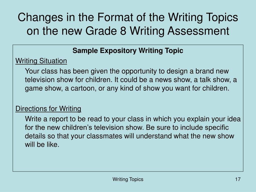 Changes in the Format of the Writing Topics  on the new Grade 8 Writing Assessment