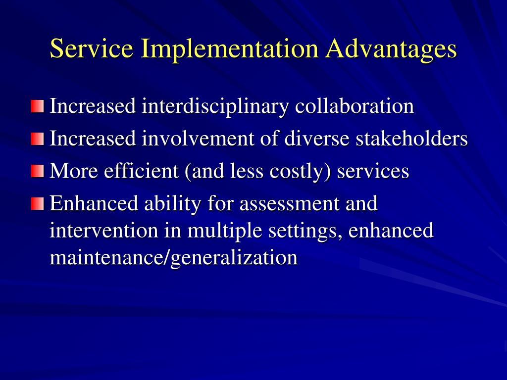 Service Implementation Advantages