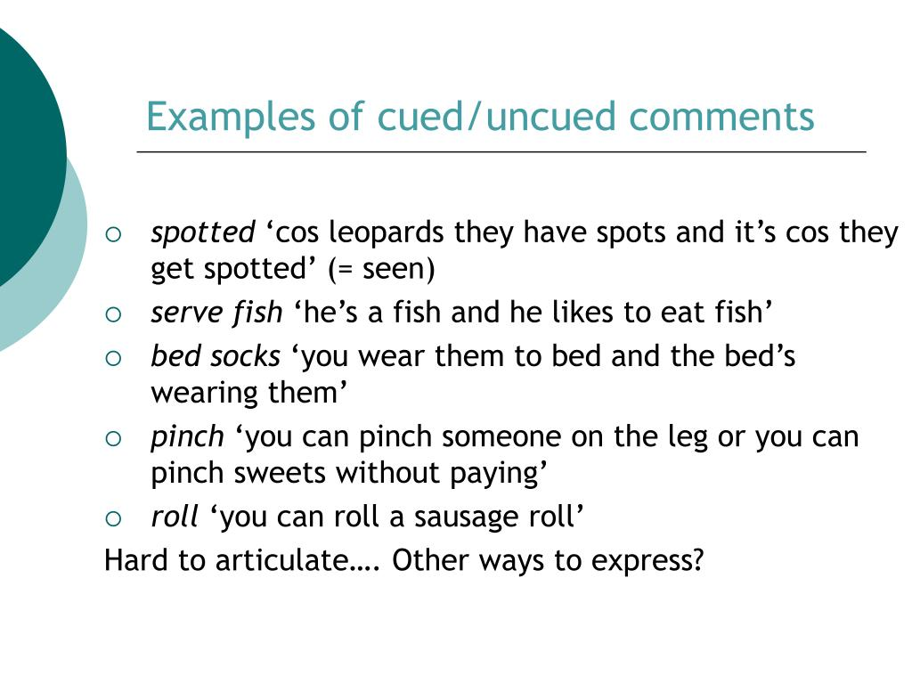 Examples of cued/uncued comments