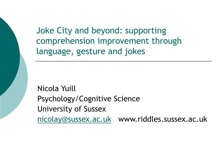 Joke city and beyond supporting comprehension improvement through language gesture and jokes