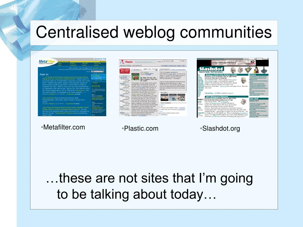 Centralised weblog communities