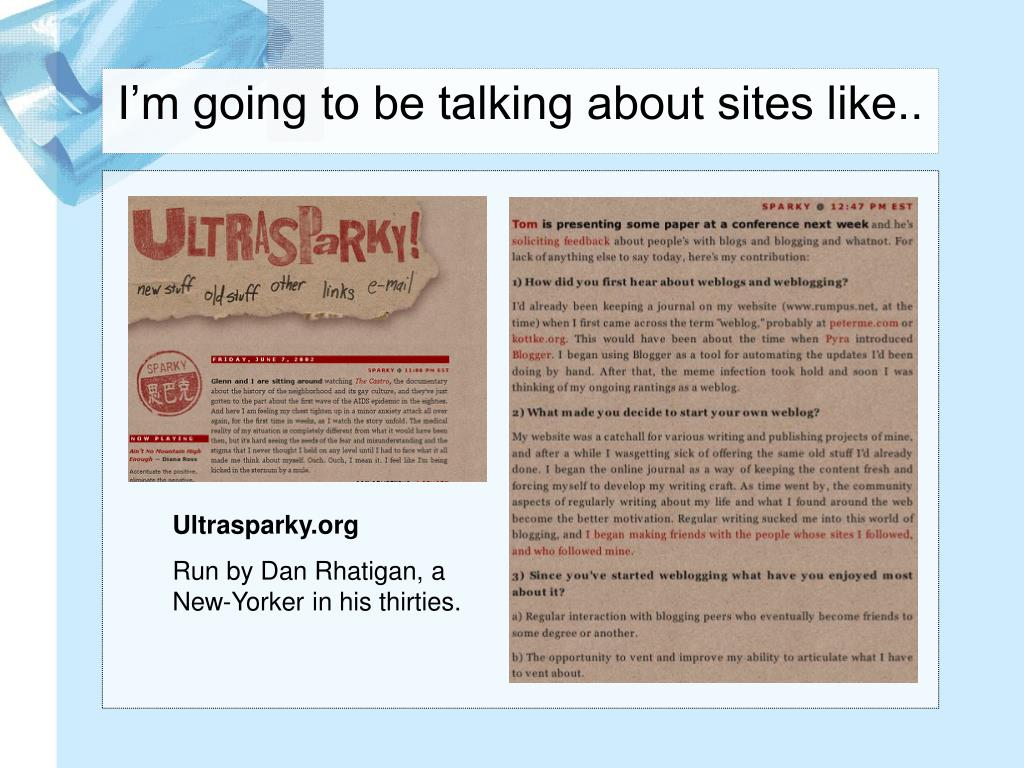 I'm going to be talking about sites like..