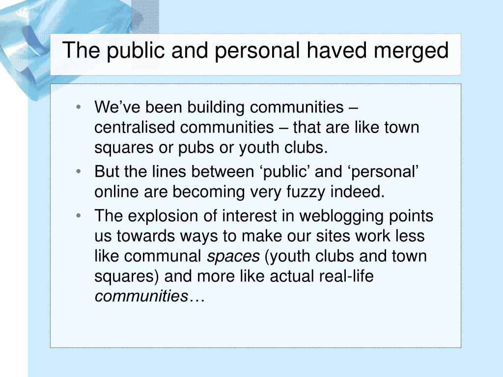 The public and personal haved merged